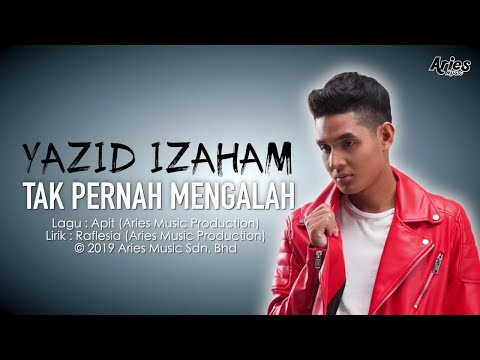 Yazid Izaham - Tak Pernah Mengalah (Official Lyric Video)