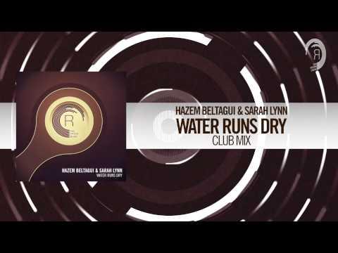 Hazem Beltagui & Sarah Lynn - Water Runs Dry (Club Mix) + Lyrics