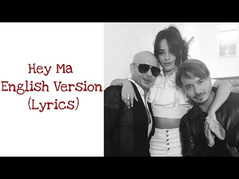 Pitbull & J Balvin Feat. Camila Cabello - Hey Ma [English Version] (Lyrics)