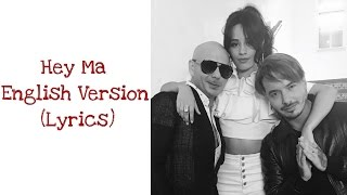 Скачать Pitbull J Balvin Feat Camila Cabello Hey Ma English Version Lyrics Official Audio
