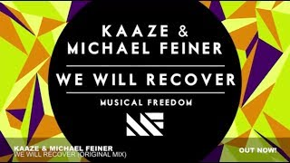 Kaaze & Michael Feiner - We Will Recover (Original Mix)