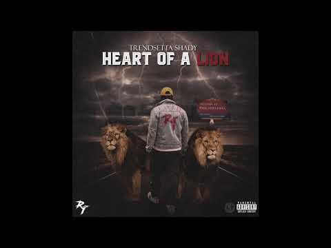 Heart Of A Lion (Full Mixtape) - TrendSetta Shady