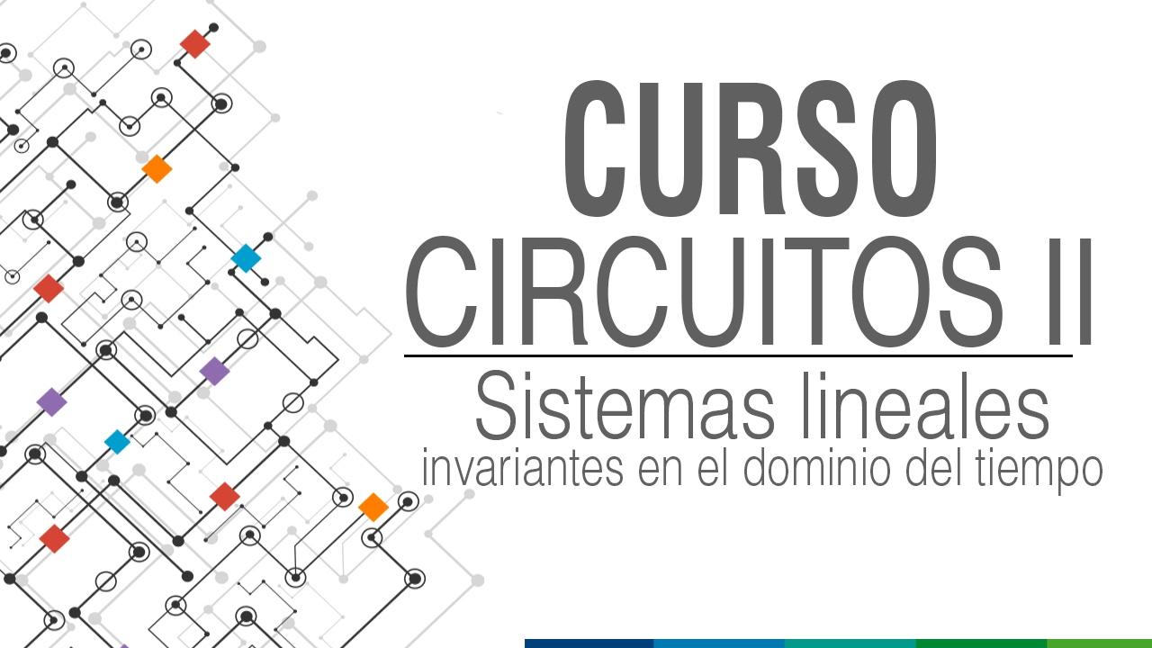Circuito Lineal : Sistemas lineales invariantes en el dominio de tiempo youtube