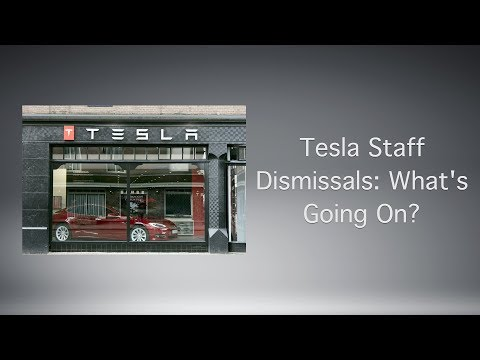 Tesla Staff Dismissals: What's Going On?