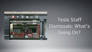 Tesla Staff Dismissals: What