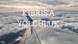 VLOG | Kıbrıs yolculuğu, Kıbrıs'a nasıl gidilir? | Pasaport gerekli mi?