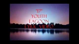 Скачать 17 Lyrics Youth Lagoon