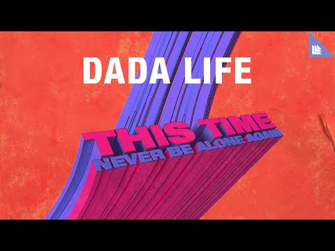 Dada Life - This Time (Never Be Alone Again)