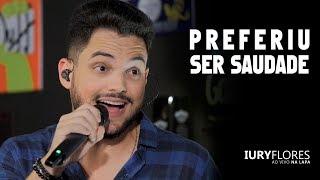 Baixar Iury Flores - PREFERIU SER SAUDADE | Ao Vivo NA LAPA