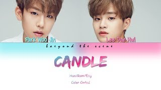 """Park woojin (박우진) & lee daehwi (이대휘) """"candle"""" color coded lyrics all rights are administered by bnm entertainment. i do not own the music, photos and lyrics...."""