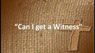 """""""Can I get A witness?""""  Hebrews 11:7 (KJV) Rev. Dr. Jim Holley"""
