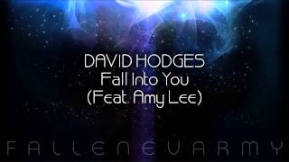 David Hodges - Fall Into You (Feat. Amy Lee)
