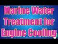 Marine Water Treatment for Engine Cooling Systems