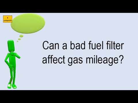 Can A Bad Fuel Filter Affect Gas Mileage