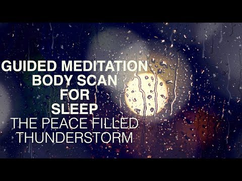 Guided Meditation For Sleep, Body Scan Relaxation, The Peace Filled Thunderstorm
