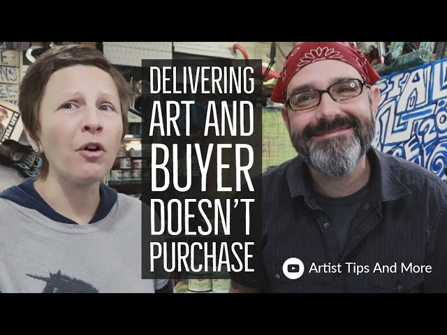 Delivering Art And Buyer Doesn't Purchase - What Do We Think?
