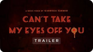 Can't Take My Eyes Off You (Trailer 2 by Gabriele Fabbro)