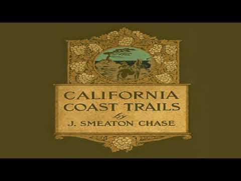 California Coast Trails | Joseph Smeaton Chase | Memoirs, Nature | Book | English | 4/6