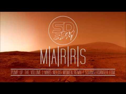 Pump Up The Volume - Mars Needs Women Remix (StrangerDangerEDM)