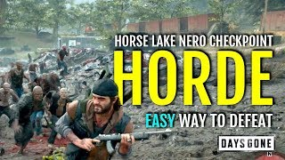 HOW TO DEFEAT HORDE AT HORSE LAKE NERO CHECKPOINT EASY | DAYS GONE