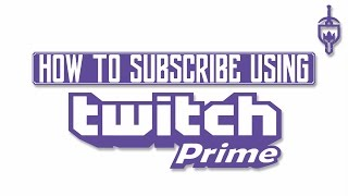 HOW TO GET A FREE TWITCH SUBSCRIPTION WITH AMAZON PRIME