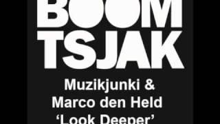 Muzikjunki & Marco Den Held - Look Deeper (Original Mix)