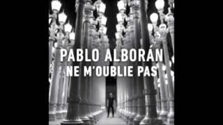 """Pablo Alborán Ne m'oublie pas """"SINGLE"""""""