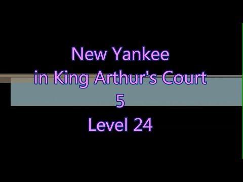 New Yankee in King Arthur's Court 5 Level 24 |