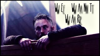 Ragnar Lothbrok | We Want War (Vikings)
