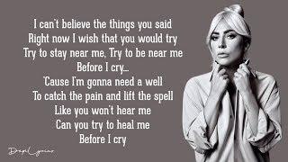 Before I Cry - Lady Gaga (Lyrics) 🎵