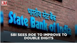 SBI sees ROE to improve to double digits;Raamdeo Agrawal says PSU banks are at early stage of growth