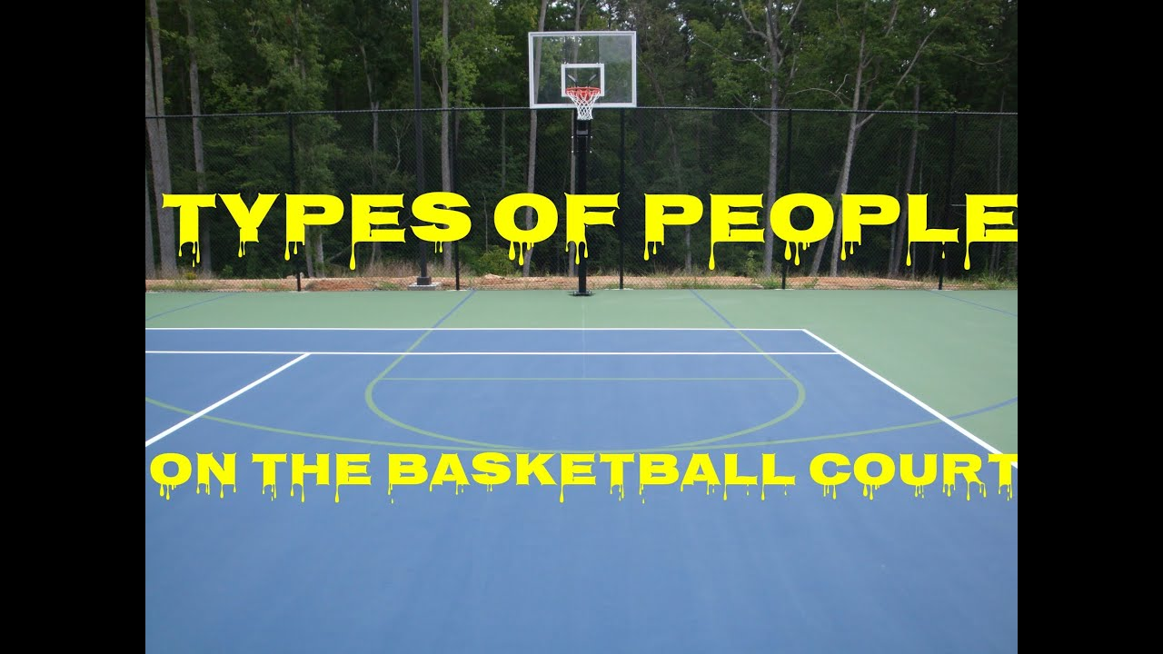 Types of people at the basketball court youtube for Cheapest way to make a basketball court