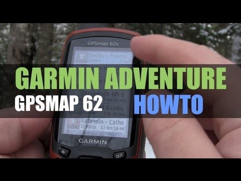 Garmin Adventures with GPSMAP 62 How To - GPSMAP 64