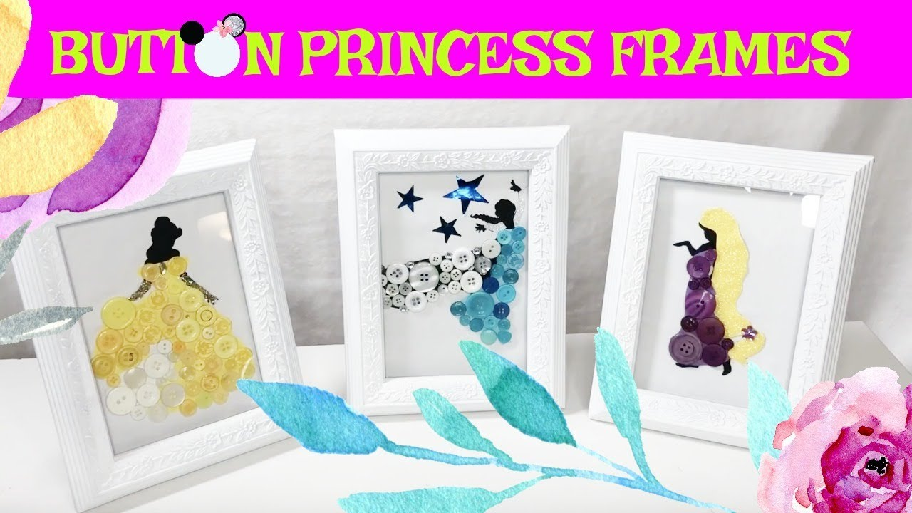 DIY Disney Princess Button Frames - YouTube