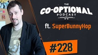 The Co-Optional Podcast Ep. 228 ft. SuperBunnyHop