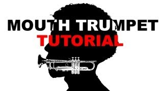 Mouth Trumpet - Tutorial