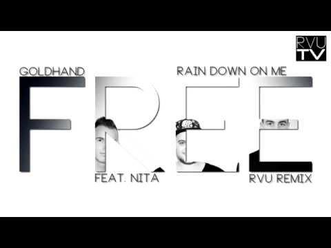 Goldhand feat. Nita - Rain Down On Me (RVU Remix) [FREE]