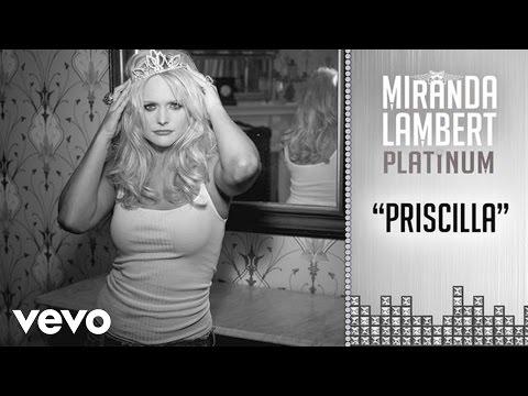 Miranda Lambert - Priscilla (Audio)