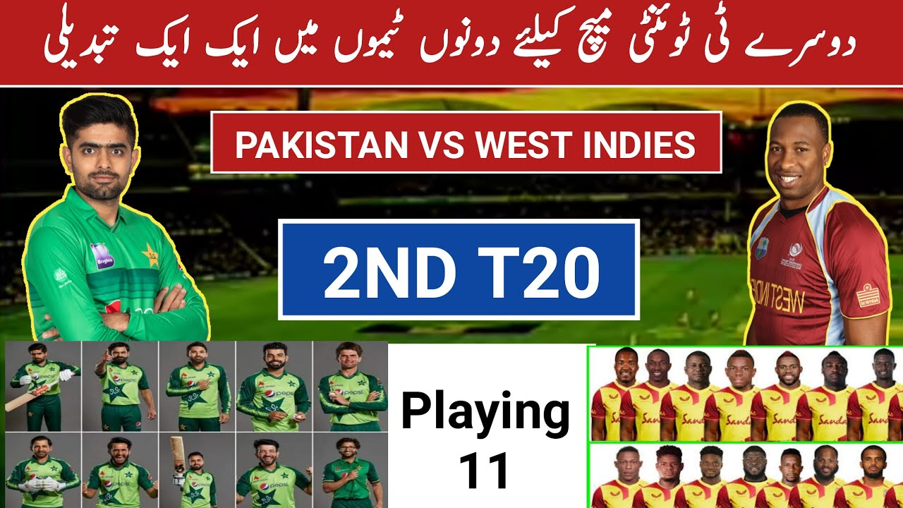 PAK vs WI 2nd T20 Playing 11 | Pakistan Playing 11 For 2nd T20 | West Indies playing 11 For 2nd T20