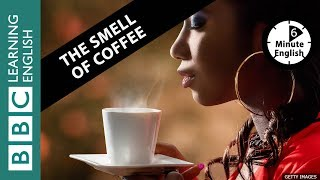 Скачать The Smell Of Coffee 6 Minute English