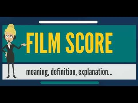 What is FILM SCORE? What does FILM SCORE mean? FILM SCORE meaning, definition & explanation