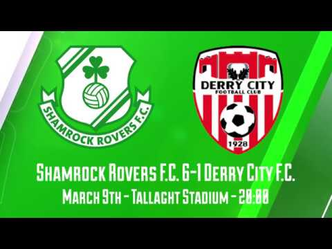 Shamrock Rovers 6:1 Derry City  March 9th 2018