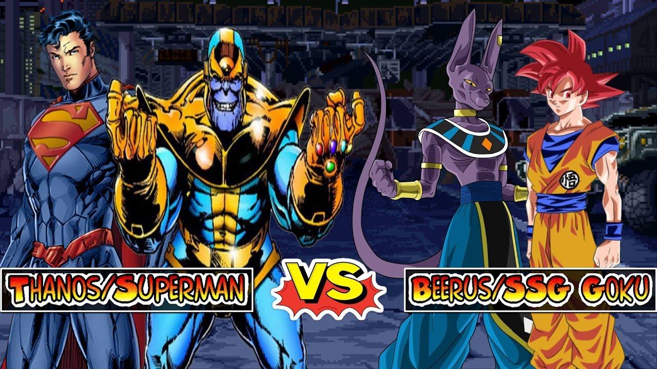 Goku Vs Thanos: Thanos/Superman Vs Lord Beerus/Super Saiyan