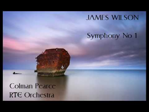 James Wilson: Symphony No 1 [Pearce-RTE Orch] premiere