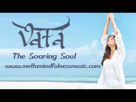 Vata:  The Soaring Soul by Yuval Ron presented by Metta Mindfulness Music