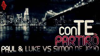PAUL & LUKE vs SIMON DE JANO - Con Te Partirò (Official Promo)