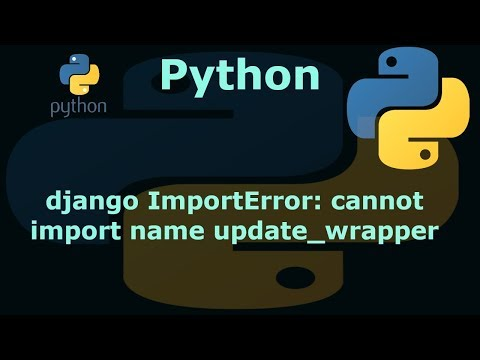 python django ImportError: cannot import name update_wrapper