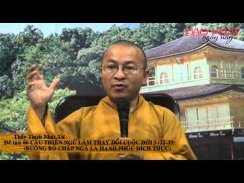 66 câu thiền ngữ làm thay đổi cuộc đời 03 (22-33): Buông bỏ chấp ngã là hạnh phúc đích thực (30/12/2012)