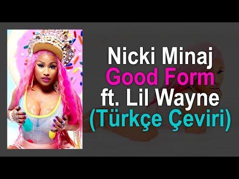 Nicki Minaj - Good Form ft. Lil Wayne (Türkçe Çeviri)
