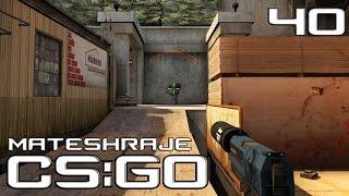 Mates hraje | CS:GO - E40: Competitive